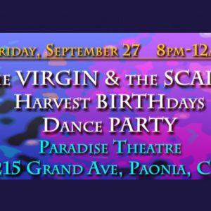 The Virgin and the Scales Harvest Birthdays Dance Party