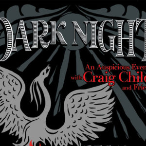 Dec 2015 Dark Night with Craig Childs and Friends